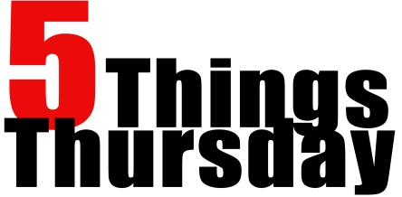 5thingsthursday
